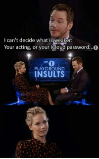 "Memes, Radio, and Http: I can't decide what is weaker:  Your acting, or your icloud password..0  RADIO  PLAYGROUND  INSULTS <p>Oh snap via /r/memes <a href=""http://ift.tt/2hpDLWm"">http://ift.tt/2hpDLWm</a></p>"