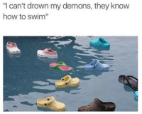 "Memes, Scream, and How To: ""I can't drown my demons, they know  how to swim"" screaming"