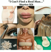 "Starter Kit, Real, and Starter: ""I Can't Find a Real Man...""  Starter Kit"