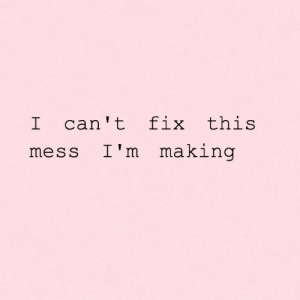 Fix This: I can't fix this  mess I'm making