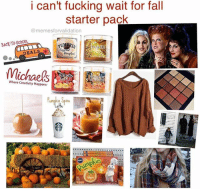 this meme made me feel so comfortable I'm SOBBING, also @ my morphe 35O palette I'm coming for u bitch (rp:@memesforvalidation✨💖): i can't fucking wait for fall  starter pack  @memesforvalidation  BACK-TO-SCHOOL  EALSu  2  DEALS  Michaels  Where Creativity Happens  Pmpkin Spice  atte  24 this meme made me feel so comfortable I'm SOBBING, also @ my morphe 35O palette I'm coming for u bitch (rp:@memesforvalidation✨💖)