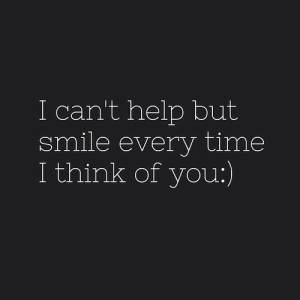 Help, Time, and Think: I can't help but  sm  ile every time  I think of you:)