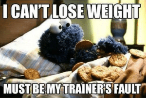 Life, Meme, and Quotes: I CAN'T LOSE WEIGHT  MUST BE MY TRAINER'S FAULT Top 20 Diet Meme – Life Quotes & Humor