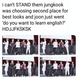 Best, English, and Bts: i can't STAND them jungkoolk  was choosing second place for  best looks and joon just went  'do you want to learn english?'  HDJJFKSKSK  Namjoon: Do you want to learn Engisht?  JK: Second place.. . I see RM giving me some signals  Namjoon: From now on, I am your English teachet  JK: RMI #BTS 🐾