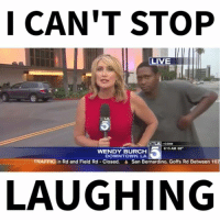 THE ENDING WAS THE BEST PART 😂😭😂😭😂😭😂😭😂😭: I CAN'T STOP  LIVE  BILA  COM  6:15 AM 68  WENDY BURCH  DOWNTOWN LA  TRAFFIC in Red and Field Rd Closed. San Bernardino, Goffs Rd Between 107  LAUGHING THE ENDING WAS THE BEST PART 😂😭😂😭😂😭😂😭😂😭