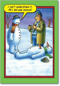 frosty the snowman, funny christmas pictures: I can't understand it.  Aill I did was Sheeze! frosty the snowman, funny christmas pictures