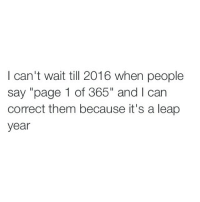 "eBay, Girl Memes, and I Got It: I can't wait till 2016 when people  say ""page 1 of 365"" and l can  correct them because it's a leap  year I got it from EBAY and it costed $18, I recommend it 😎👍"