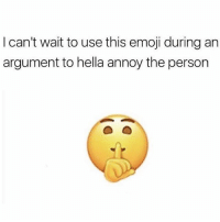 Emoji, Memes, and Wshh: I can't wait to use this emoji during an  argument to hella annoy the person Oh hell nah.. 😂 WSHH