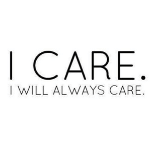 Will, Always, and I Care: I CARE  I WILL ALWAYS CARE.