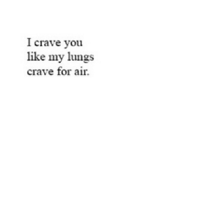 Net, Air, and You: I crave you  like my lungs  crave for air https://iglovequotes.net/