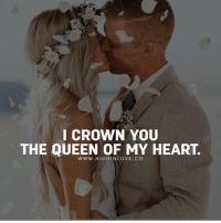 Memes, Queen, and Heart: I CROWN YOU  THE QUEEN OF MY HEART.  WWW. HIGHINLOVE. CO Tag Your Queen 👑💛