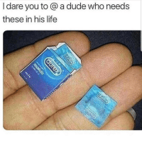 Dude, Life, and Memes: I dare you to @ a dude who needs  these in his life