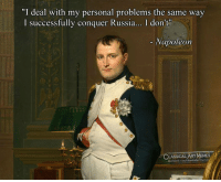 """Facebook, Memes, and facebook.com: """"I deal with my personal problems the same way  I successfully conquer Russia... I don't""""  Napoleon  LASSICAL ART MEMES  facebook.com"""