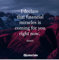 Minged: I declare  that financial  miracles is  ming for you  right now.  co  Amen  EluotesGate