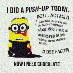 Africa, Ted, and Chocolate: I DID A PUSH-UP TODAY  WELL, ACTUALLY  ted a prony war  in sub  Africa SO could sel  ps to both  proand make a  Na  profit  CLOSE ENOUGH  NOWI NEED CHOCOLATE we live in a society 😂😂😂😂 (i.redd.it)