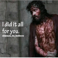 I did it all for you. ____________________________________________ jesus_to_believe bible God Love Redeemed Saved Christian Christianity Pray Chosen jesus lord truth praying christ jesuschrist bible word godly angels cross faith inspiration jesussaves jesuslovesyou: I did it all  for you.  @jesus tos believe I did it all for you. ____________________________________________ jesus_to_believe bible God Love Redeemed Saved Christian Christianity Pray Chosen jesus lord truth praying christ jesuschrist bible word godly angels cross faith inspiration jesussaves jesuslovesyou