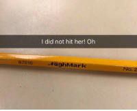 Her, Did, and Highmark: I did not hit her! Oh  97010  HighMark  o. 2