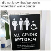 """My sex like is good 😂😂 what did y'all get? 😋 Follow @nochillnegro: I did not know that """"person in  wheelchair"""" was a gender  a gender neutral sticker pack  ALL GENDER  RESTROOM  Anyone can use this restroom,  regardless of gender identity  expression. My sex like is good 😂😂 what did y'all get? 😋 Follow @nochillnegro"""