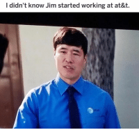At-At, Memes, and Wow: I didn't know Jim started working at at&t oh wow 🤩🤣