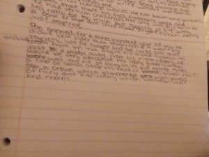 I didn't know where to post this but earlier I posted about what if there was an evil Peter Pan kind of character and I'm trying to create that. I need two things from fellow teens, can you read the paragraph and give me critiques on both my words and my handwriting, I haven't wrote in weeks.: I didn't know where to post this but earlier I posted about what if there was an evil Peter Pan kind of character and I'm trying to create that. I need two things from fellow teens, can you read the paragraph and give me critiques on both my words and my handwriting, I haven't wrote in weeks.