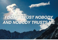 RT @lyricfeeIings: Look What You Made Me Do // Taylor Swift https://t.co/wRcECgNhzD: I DON T TRUST NOBODY  AND NOBODY TRUSTS ME RT @lyricfeeIings: Look What You Made Me Do // Taylor Swift https://t.co/wRcECgNhzD