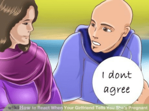 wikihow-illustrations:  How to react when your girlfriend tells you she's pregnant : I dont  agree  wiki  ow to React When Your Girlfriend Tells You She's Pregnant wikihow-illustrations:  How to react when your girlfriend tells you she's pregnant