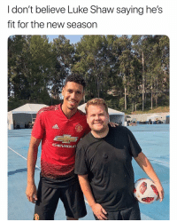 Memes, 🤖, and Fit: I don't believe Luke Shaw saying he's  fit for the new season  CHEVROLE 🤣🤣
