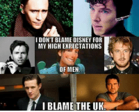 -Ila-: I DON'T BLAME DISNEY FOR  MY HIGH EXPECTATIONS  OF MEN  I BLAME THE UK -Ila-