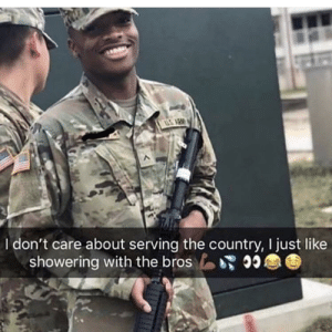 MeIRL, Like, and Country: I don't care about serving the country, I just like  showering with the bros Meirl