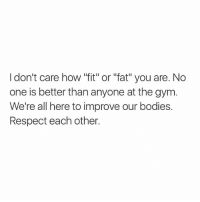 """THIS ✔ . @DOYOUEVEN 👈🏼 FREE SHIPPING ON ALL ORDERS 🌍🚚 ENDS TODAY! LINK IN BIO ✔: I don't care how """"fit"""" or """"fat"""" you are. No  one is better than anyone at the gym  We're all here to improve our bodies.  Respect each other. THIS ✔ . @DOYOUEVEN 👈🏼 FREE SHIPPING ON ALL ORDERS 🌍🚚 ENDS TODAY! LINK IN BIO ✔"""