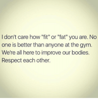 """💪🏼💯 . @DOYOUEVEN 👈🏼 FREE SHIPPING ON ALL ORDERS 🌍🚚 ENDS TODAY! LINK IN BIO ✔: I don't care how """"fit"""" or """"fat"""" you are. No  one is better than anyone at the gym  We're all here to improve our bodies.  Respect each other. 💪🏼💯 . @DOYOUEVEN 👈🏼 FREE SHIPPING ON ALL ORDERS 🌍🚚 ENDS TODAY! LINK IN BIO ✔"""