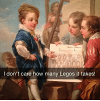 Lego, Meme, and Memes: I don't care how many Legos it takes! Like Classical Art Memes for more