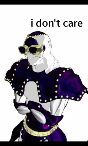 Be Careful, Risotto, and I Dont Care: i don't care Risotto: be careful, abbacchio is not weak. Illuso: