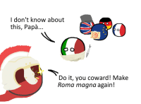 Dank, Condolences, and Happy: I don't know about  this, Papa...  Do it, you coward! Make  Roma magna again! Happy Ides of March! I mean, condolence...  factus by Smitheren -DL