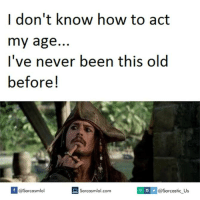 i dont know: I don't know how to act  my age  I've never been this old  before  com IUS v @Sarcastic Us  Sarcasmlol