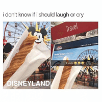 😂😂😂😂: i don't know if i should laugh or cry  f i should laugh or cry  Trave  -877-849-2730 I Coste  Member Savings on Vcations  DISNEYLAND 😂😂😂😂