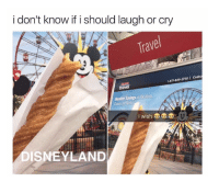 laugh or cry: i don't know if i should laugh or cry  Travel  1.677.849.2730 Costc  travel  Member Savings lacatons  I wish  DISNEYLAND