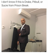 😂😂😂 (Twitter: jaybeactinup): I don't know if this is Drake, Pitbull, or  Sucre from Prison Break 😂😂😂 (Twitter: jaybeactinup)