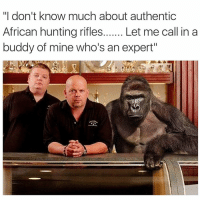 """I'm Rick Harrison and this is my pawnshop: """"I don't know much about authentic  African hunting rifles  Let me call in a  buddy of mine who's an expert"""" I'm Rick Harrison and this is my pawnshop"""