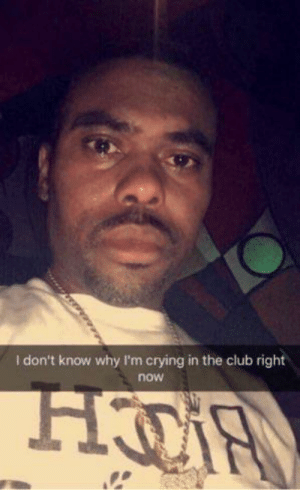 Club, Crying, and Sad: I don't know why I'm crying in the club right  H&  now nathans sad im nathans
