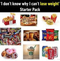 9gag, Dank, and Funny: 'I don't know why l can't lose weight'  Starter Pack  Doritos pntos You are not gonna lose even a pound https://9gag.com/gag/ar5N3vV/sc/funny?ref=fbsc