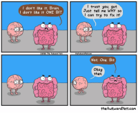 Awkward Yeti, Brains, and Memes: I don't like it, Brain.  I don't like it ONE BIT  2016 The Awkward yeti  I trust you, gut.  Just tell me WHY so  I can try to fix it!  US  theAwkwardyeticom  Not one. Bit  Okay  then.  the Awkward yeti  com Help me out here, gut