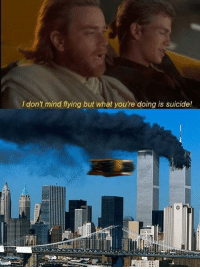 9 11 jokes: I don't mind fying but what you're doing is suicide!