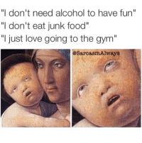 "If eye rolling was a form of cardio, I would be very thin: ""I don't need alcohol to have fun""  ""I don't eat junk food""  ""I just love going to the gym""  @sarcasm Always If eye rolling was a form of cardio, I would be very thin"