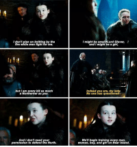 Describe Lady Mormont in one wordِِ..? 👀: I don't plan on knitting by the  fire whlle men fight for me.  I might be smalljhLord Glover,  and I might be a girl,  but I am every bit as much  a Northerner as you.  Indeed you are, my lad  No one has questioned  And I dont need your  permission to defend the North.  We lI begin training every man,  woman, boy, and giri on Bear Island. Describe Lady Mormont in one wordِِ..? 👀