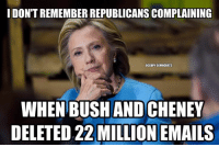 Best Memes About Hillary's Emails: http://abt.cm/2end9iH  Thanks to Occupy Democrats for this one: I DONT REMEMBER REPUBLICANS COMPLAINING  OCCUPY DEMOCRATS  WHEN BUSH ANDICHENEY  DELETED 22 MILLION EMAILS Best Memes About Hillary's Emails: http://abt.cm/2end9iH  Thanks to Occupy Democrats for this one
