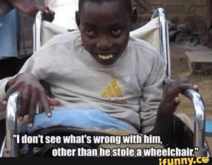 "Joe DiSalvo (jwd4102) on Pinterest: ""I don't see what's wrong with him,  other than hestole a wheelchair.""  funny.C Joe DiSalvo (jwd4102) on Pinterest"