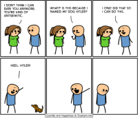"Memes, Antisemitism, and 🤖: I DON'T THINK I CAN  DATE YOU ANYMORE.  You""RE KIND OF  ANTISEMITIC  HEEL, HITLER.  WHAT? IS THIS BECAUSE I  NAMED MY DOG HITLER?  Cyanide and Happiness C Explosm.net  I ONLY DID THAT SO  I CAN DO THIS http://t.co/1Fe6UO0dKU"
