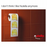 😂😂😂 | 👉 @hackneysfinest_: I don't think I like Nutella anymore  nutele  nutella  utella  nutello  Spread the 😂😂😂 | 👉 @hackneysfinest_