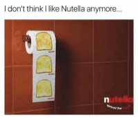 Wtf 🤢: I don't think I like Nutella anymore  utell  Spread the Wtf 🤢